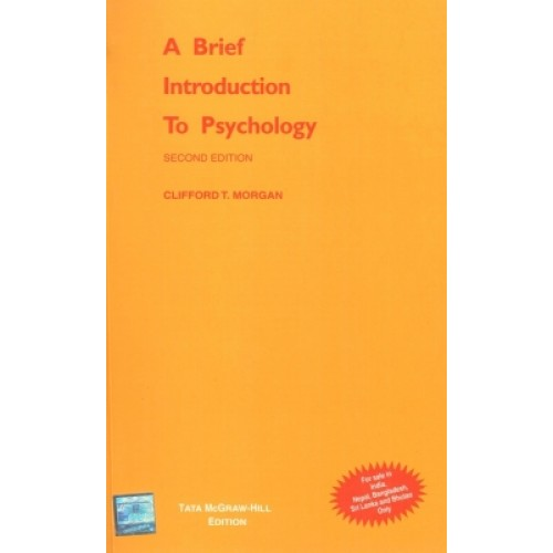 A Brief Introduction to Psychology 2 ED by Clifford Morgan 0070431167
