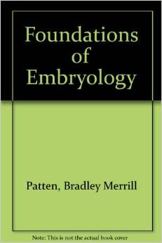 Foundations of Embryology 6 ED Patten