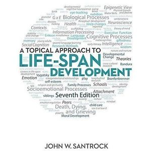 A Topical Approach to Life Span Development (7 ED) by John Santrock (ET)