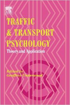 Traffic and Transport Psychology: Theory and Application (1 ED) Underwood 0080443796