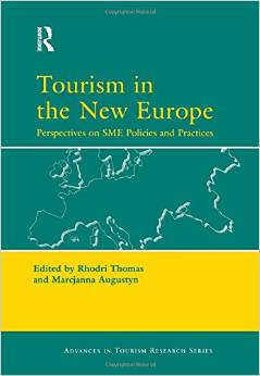 Tourism in the New Europe: Perspectives on SME Policies and Practices (1 ED) Thomas