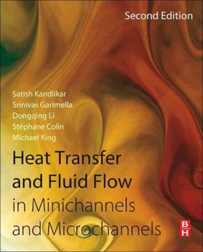 Heat Transfer and Fluid Flow in Minichannels and Microchannels 2 ED 0080983464