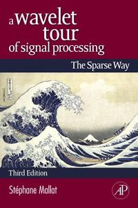 A Wavelet Tour of Signal Processing (3 ED)