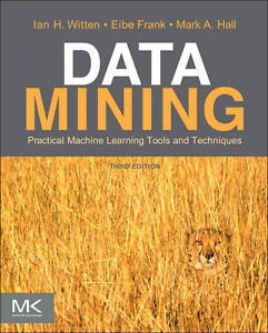Data Mining: Practical Machine Learning Tools and Techniques (3 ED) Hall 0123748569
