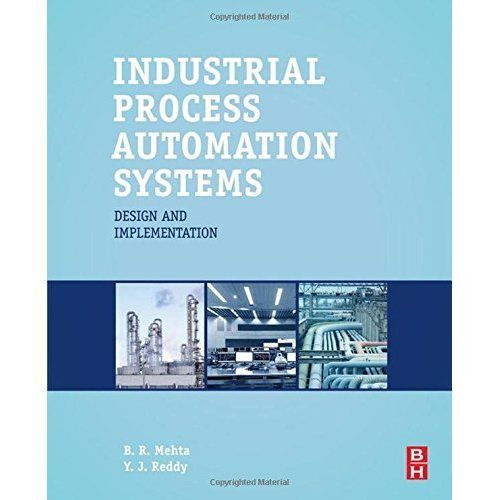 Industrial Process Automation Systems by B R Mehta 012800939X