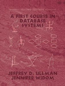 A First Course in Database Systems (2 ED)
