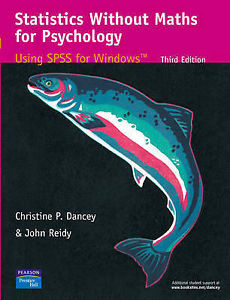 Statistics Without Maths for Psychology: Using Spss for Windows (3 ED) Dancey