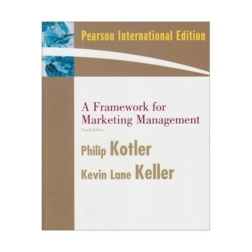 A Framework for Marketing Management (4 ED) Kotler