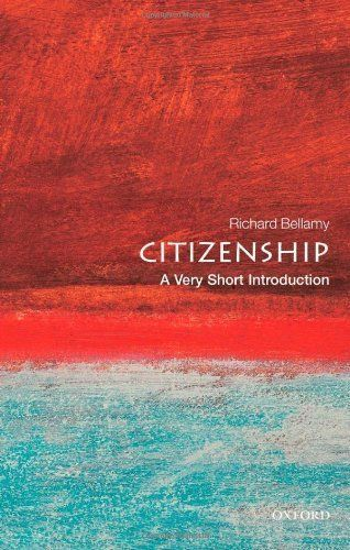 Citizenship A Very Short Introduction 1 ED by Richard Bellamy 0192802534