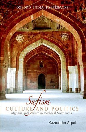 Sufism Culture and Politics by Raziuddin Aquil 0198069154