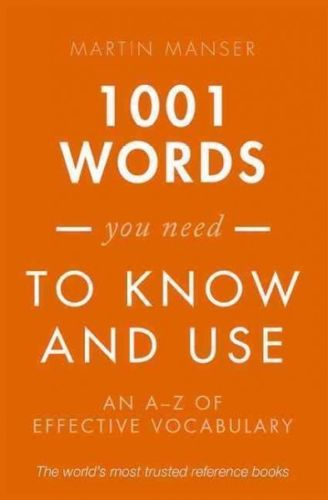 1001 Words You Need To Know and Use An A to Z of Effective Vocabulary by Martin Manser 0198717709