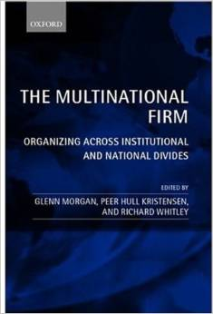 The Multinational Firm: Organizing Across Institutional and National Divides Whitley