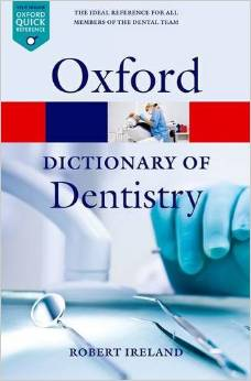 A Dictionary of Dentistry 1 ED by Robert Ireland 0199533016