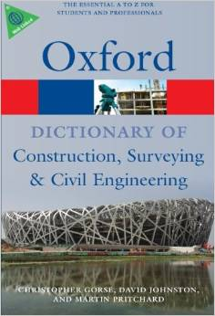 A Dictionary of Construction Surveying and Civil Engineering 1 ED by Christopher Gorse 0199534462