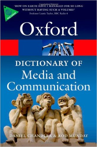 A Dictionary of Media and Communication 1 ED by Daniel Chandler 0199568758