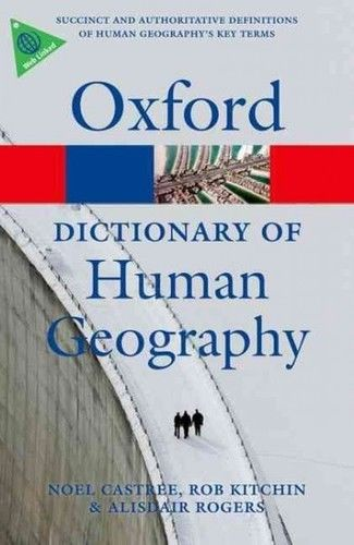 A Dictionary of Human Geography 1 ED by Rob Kitchin 0199599866