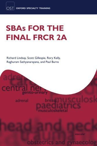 SBAs for the FRCR Part 2A 1 ED by Scott Gillespie 0199607761 US ED
