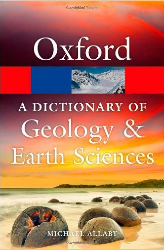 A Dictionary of Geology and Earth Sciences 4 ED by Michael Allaby 0199653062
