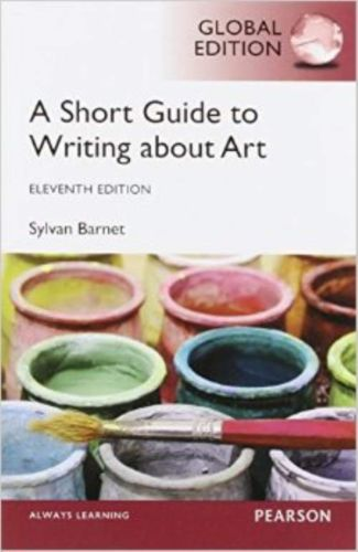 A Short Guide to Writing about Art 11 ED by Sylvan Barnet EM 020588699X