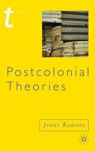 Postcolonial Theories 2011 ED by Jenni Ramone 0230243029