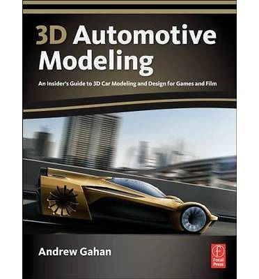 3D Automotive Modeling 1 ED by Andrew Gahan 0240814282 US ED