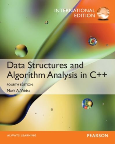 Data Structures and Algorithm Analysis in C Plus Plus 4 ED by Mark A Weiss 0273769383 EM