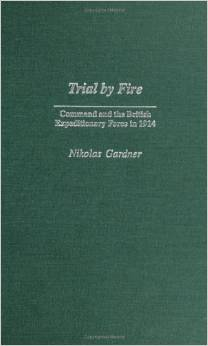 Trial by Fire: Command and the British Expeditionary Force in 1914 (Vol 227) Gardner