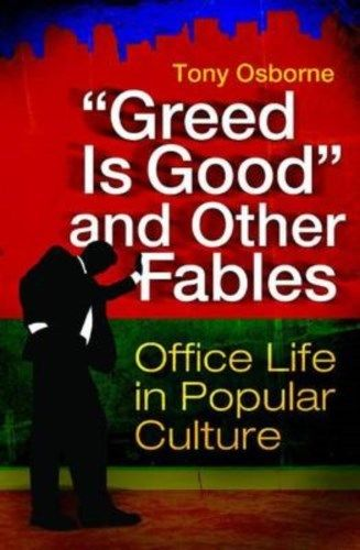Greed is Good and Other Fables by Tony Osborne 0313385750 US ED