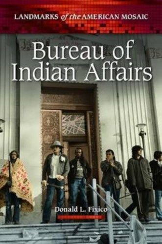 Bureau of Indian Affairs by Donald Fixico 0313391793 US ED