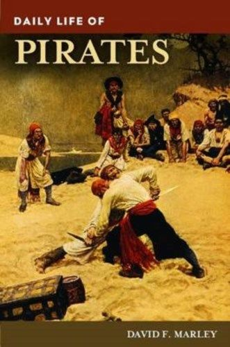 Daily Life of Pirates by David F Marley 0313395632 US ED