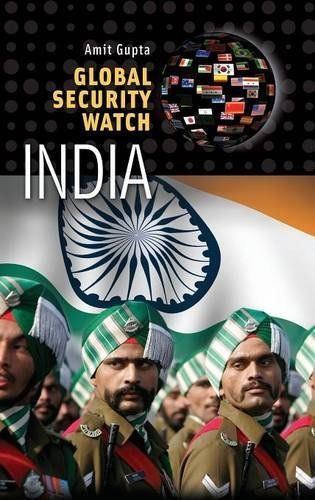 Global Security Watch India 1 ED by Amit Gupta 0313395861 US ED