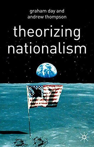 Theorizing Nationalism 2004 ED by Graham Day 0333962648