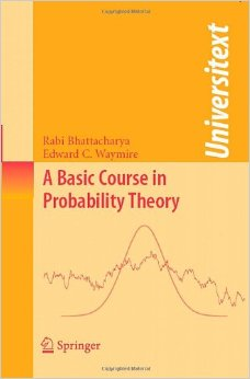 A Basic Course in Probability Theory 2007 ED by Rabi Bhattacharya 0387719385