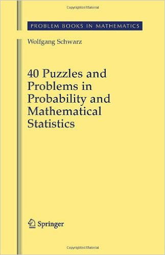 40 Puzzles and Problems in Probability and Mathematical Statistics 2008 ED by Wolfgang Schwarz 0387735119