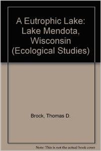 A Eutrophic Lake by Thomas D Brock 0387961844 US ED