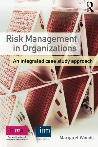 Risk Management in Organizations 1 ED by Margaret Woods 0415591732 US ED