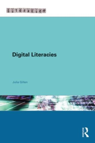 Digital Literacies 1 ED by Julia Gillen 0415660939 US ED