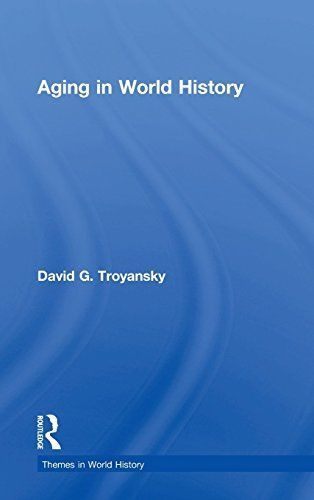 Aging in World History by David G Troyansky 0415779065 US ED