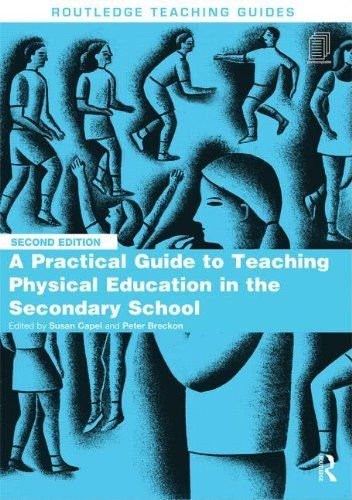A Practical Guide to Teaching Physical Education in the Secondary School 2 ED 0415814820 US ED