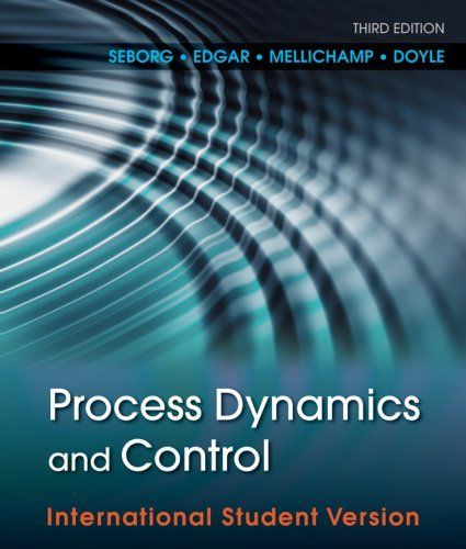 Process Dynamics and Control 3 ED by Dale E Seborg 0470646101 EM