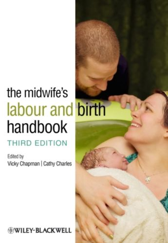 The Midwifes Labour and Birth Handbook 3 ED by Vicky Chapman 0470655135 US ED