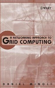 A Networking Approach to Grid Computing 0471687561