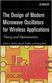 The Design of Modern Microwave Oscillators for Wireless Applications 1 ED 0471723428