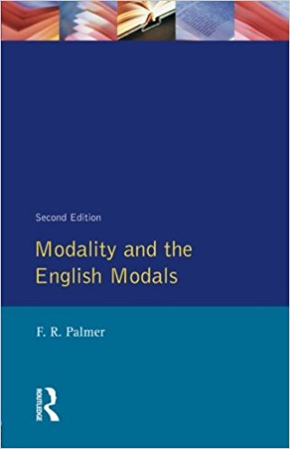 Modality and the English Modals 2 ED by F R Palmer 0582034868
