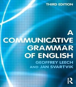 A Communicative Grammar of English (3 ED)