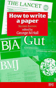 How to Write a Paper (2 ED) Hall