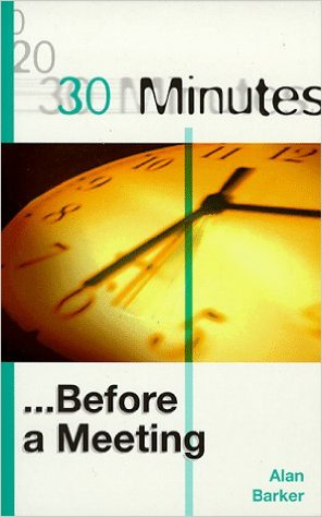 30 Minutes Before a Meeting 1 ED by Alan Barker 0749423560