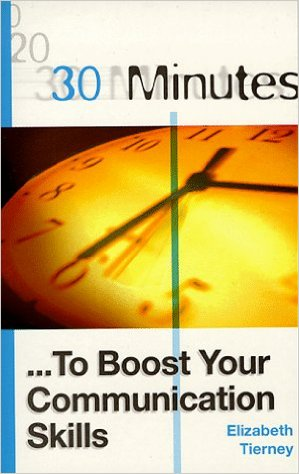 30 Minutes to Boost Your Communications Skills 1 ED by Elizabeth P Tierney 0749423676