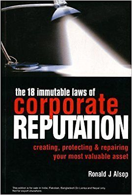 18 Immutable Laws of Corporate Reputation by Ronald J Alsop 0749443332