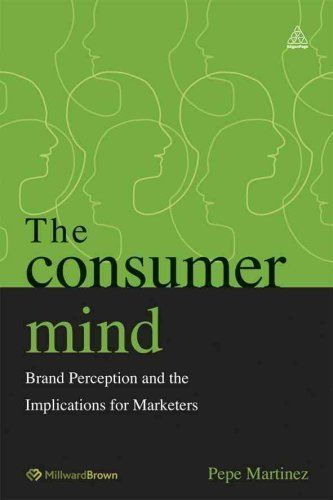 The Consumer Mind by Pepe Martinez 0749465700